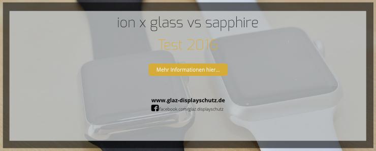 Ion x Glas vs Saphirglas