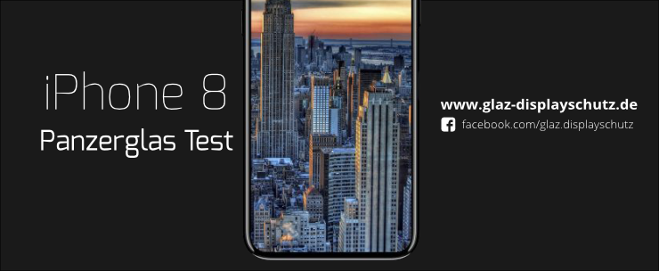 iPhone 8 Panzerglas Test
