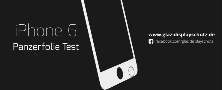 Panzerfolie iPhone 6 Test