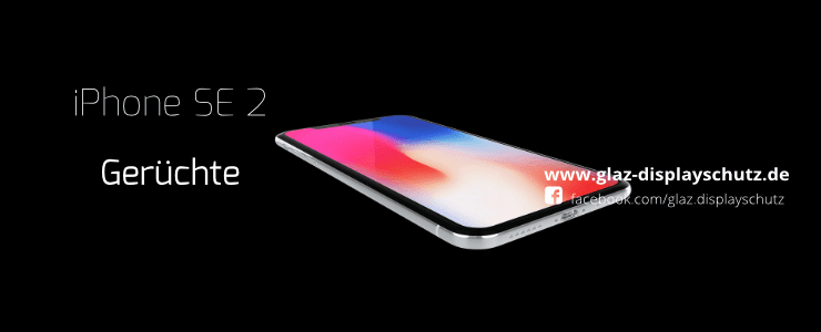 iPhone SE 2 Gerüchte