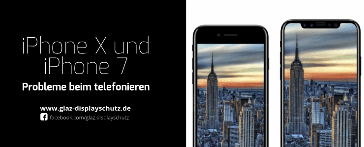 iPhone 7 und iPhone X Probleme