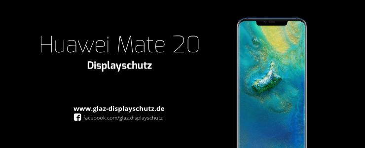 Huawei Mate 20 Displayschutz