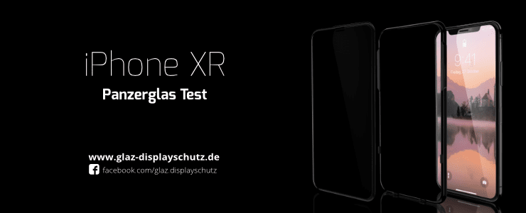 iPhone XR Panzerglas Test
