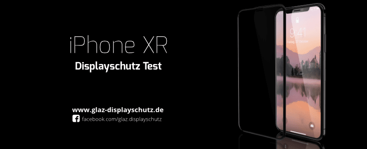 iPhone XR Displayschutz Test