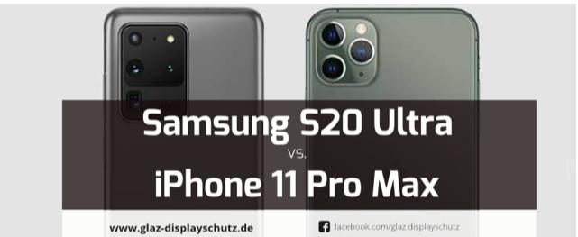 Samsung S20 Ultra vs. iPhone 11 Pro Max